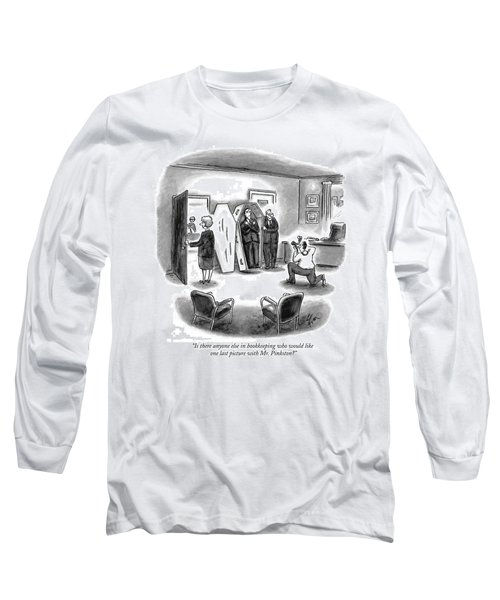 Is There Anyone Else In Bookkeeping Who Long Sleeve T-Shirt