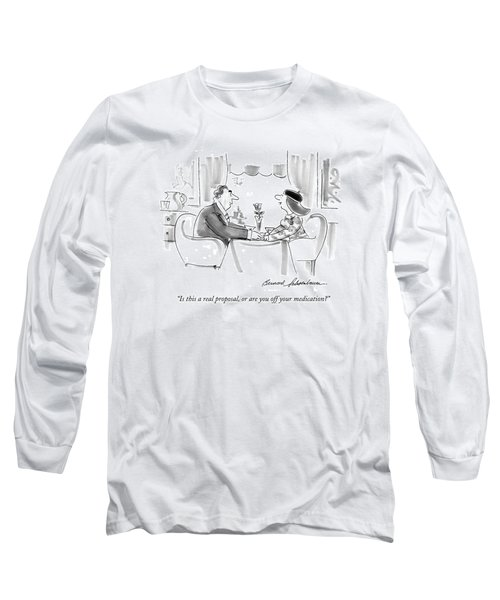 Is This A Real Proposal Long Sleeve T-Shirt