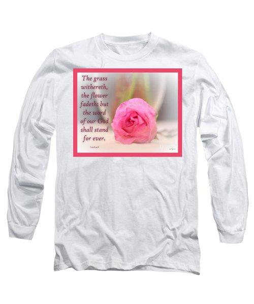 Isaiah 40 Vs. 8 Long Sleeve T-Shirt