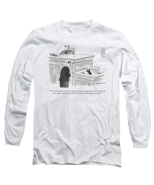 Isn't It True That You Did Not Love The Victim Long Sleeve T-Shirt