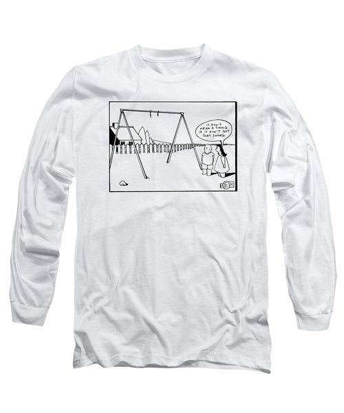 'it Don't Mean A Thing If It Ain't Got That Long Sleeve T-Shirt