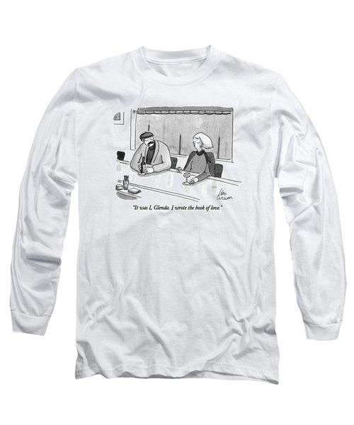 It Was I, Glenda. I Wrote The Book Of Love Long Sleeve T-Shirt