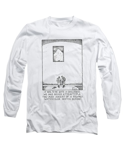 It Was To Be Quite A Challenge Long Sleeve T-Shirt