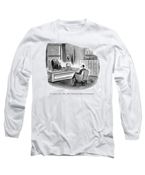 It's Always Cozy In Here.  We're Insulated Long Sleeve T-Shirt