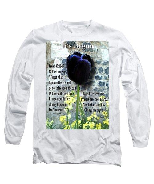 It's Begun Long Sleeve T-Shirt