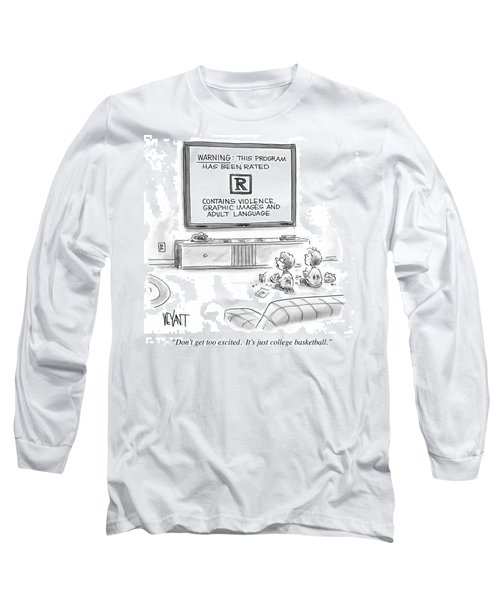 It's Just College Basketball Long Sleeve T-Shirt