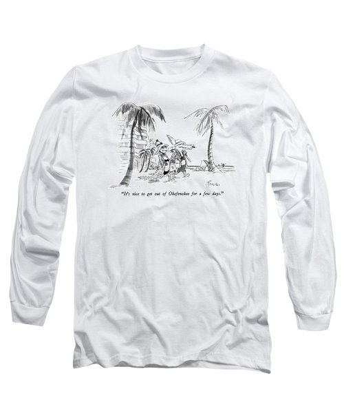 It's Nice To Get Out Of Okefenokee For A Few Days Long Sleeve T-Shirt