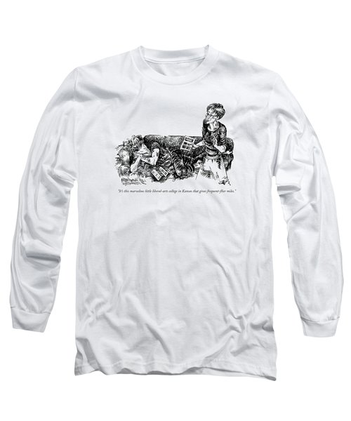 It's This Marvelous Little Liberal-arts College Long Sleeve T-Shirt