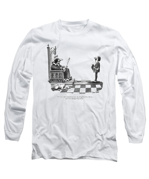 It's True That I Promised You My Kingdom Long Sleeve T-Shirt