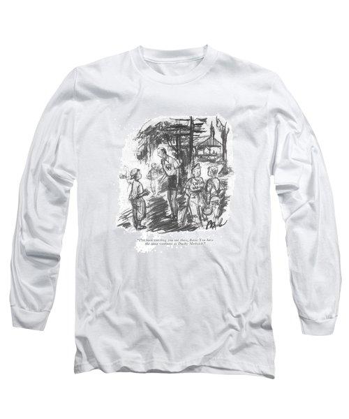 I've Been Watching Long Sleeve T-Shirt