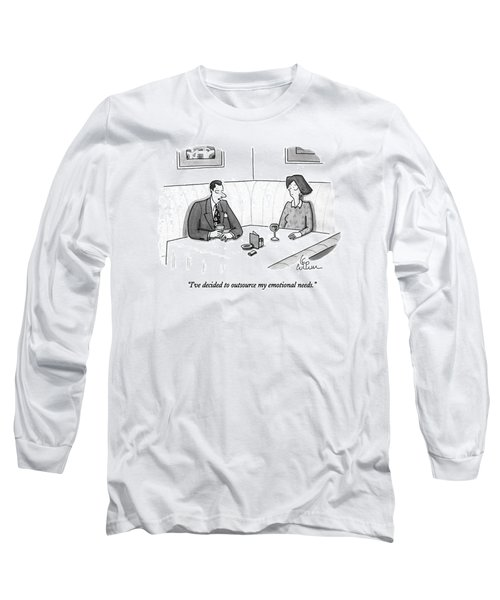 I've Decided To Outsource My Emotional Needs Long Sleeve T-Shirt