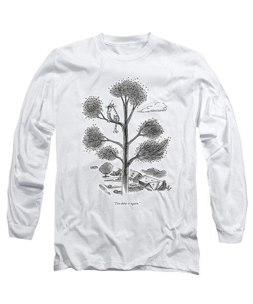 I've Done It Again Long Sleeve T-Shirt