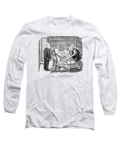 I've Found A Perfect Case In Point. Trouble Long Sleeve T-Shirt