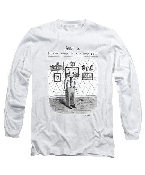John B.; Best Entertainment Value For Under $1.79 Long Sleeve T-Shirt