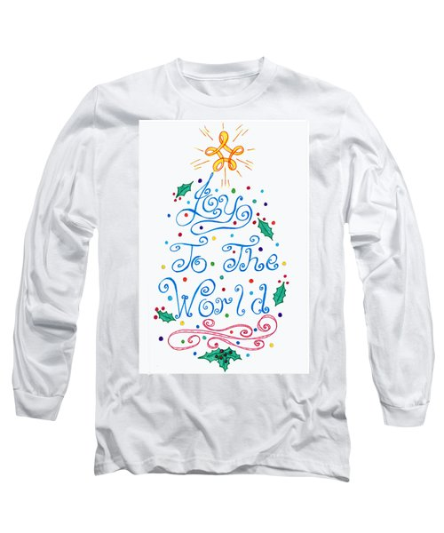 Joy To The World Long Sleeve T-Shirt