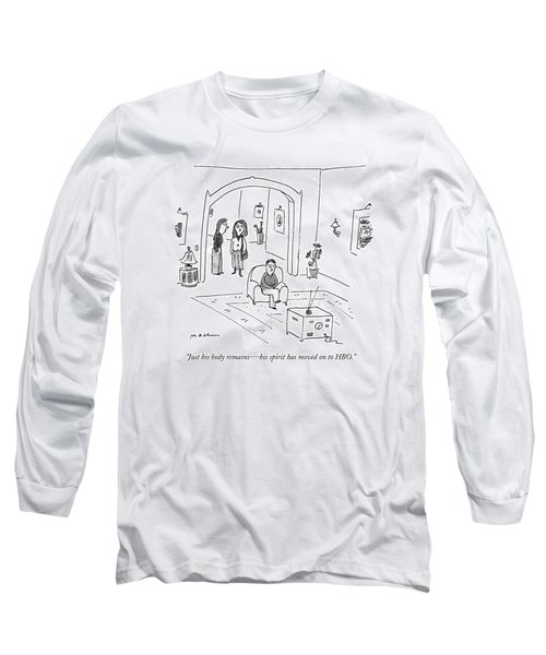 Just His Body Remains  -  His Spirit Has Moved Long Sleeve T-Shirt
