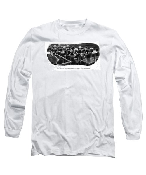 Keep An Eye On Old Bound Volume Of Harpers. He's Long Sleeve T-Shirt