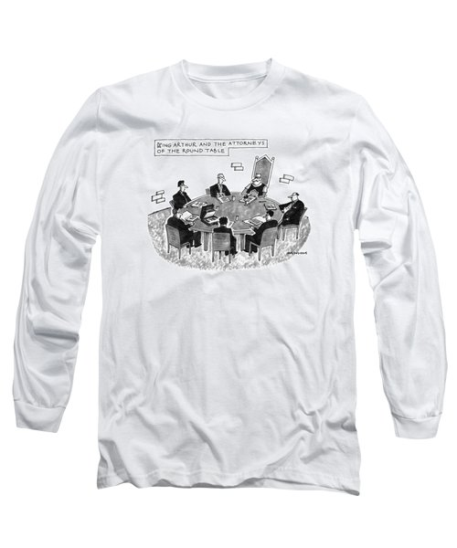 King Arthur And The Attorneys Of The Round Table Long Sleeve T-Shirt