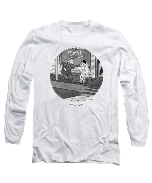 King Me! Long Sleeve T-Shirt