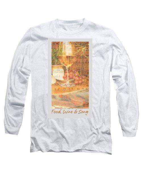 Food Wine And Song Long Sleeve T-Shirt by Brooks Garten Hauschild