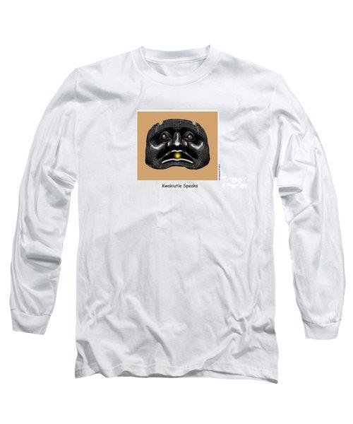 Kwakiutl Speaks Long Sleeve T-Shirt