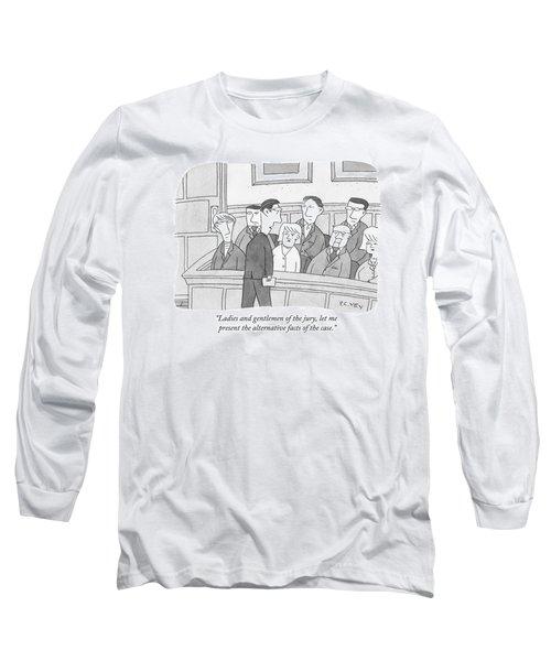Ladies And Gentlemen Of The Jury Long Sleeve T-Shirt