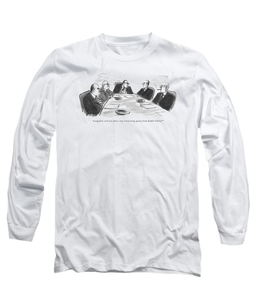Langsford, Will You Please Stop Interjecting Long Sleeve T-Shirt
