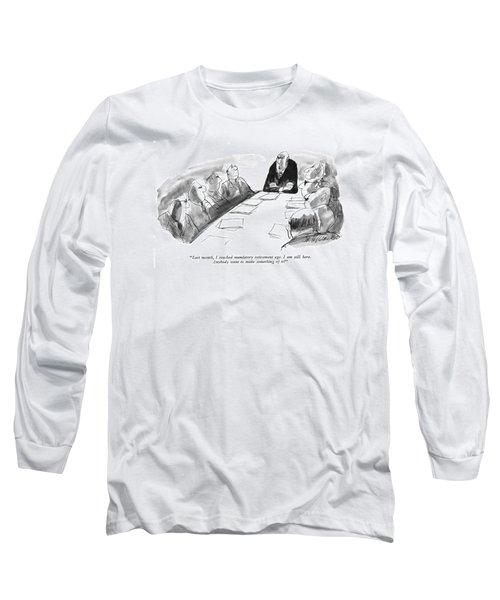 Last Month, I Reached Mandatory Retirement Age Long Sleeve T-Shirt