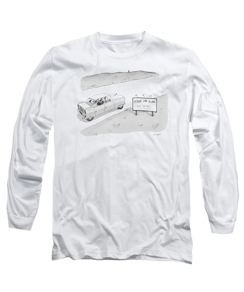 'leave Dad Alonenext 200 Miles' Long Sleeve T-Shirt