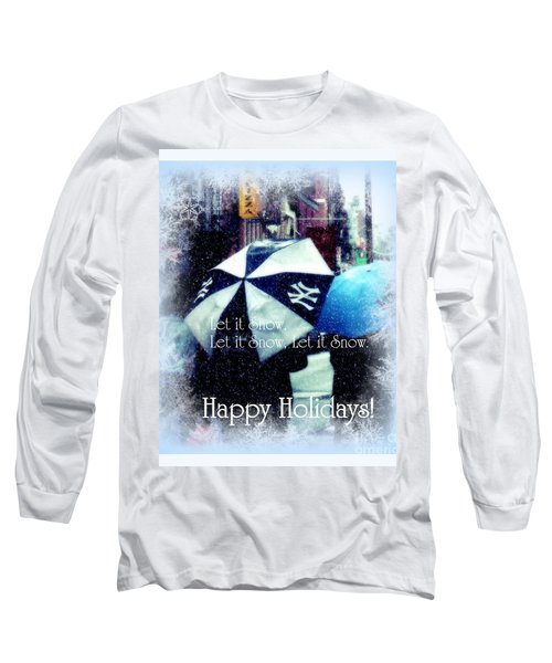Let It Snow - Happy Holidays - Ny Yankees Holiday Cards Long Sleeve T-Shirt by Miriam Danar