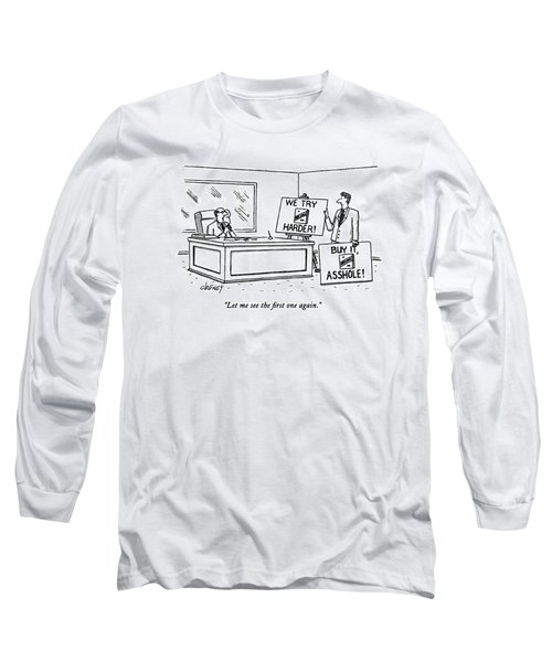 Let Me See The First One Again Long Sleeve T-Shirt