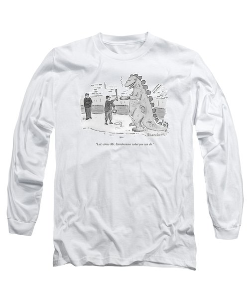Let's Show Mr. Steinbrenner What You Can Do Long Sleeve T-Shirt