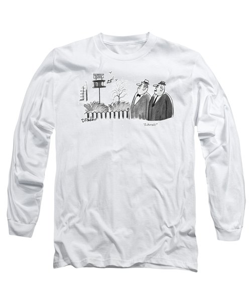 Liberals! Long Sleeve T-Shirt