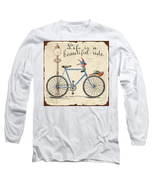 Life Is A Beautiful Ride Long Sleeve T-Shirt by Jean Plout