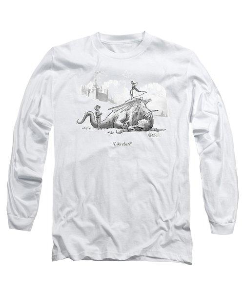 Like That? Long Sleeve T-Shirt