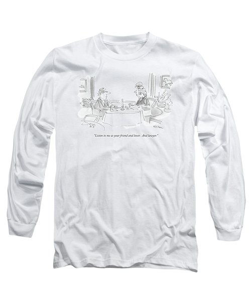 Listen To Me As Your Friend And Lover Long Sleeve T-Shirt