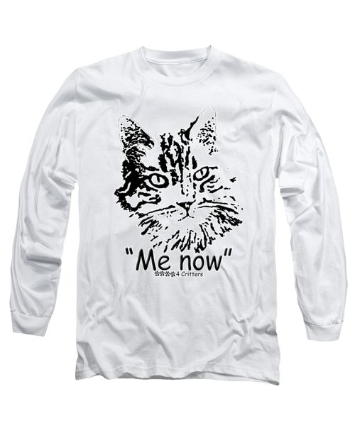 Me Now Long Sleeve T-Shirt