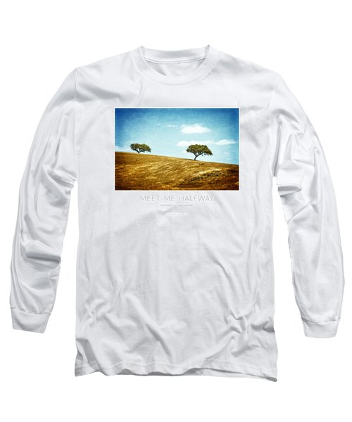 Meet Me Halfway - Poster Long Sleeve T-Shirt by Mary Machare