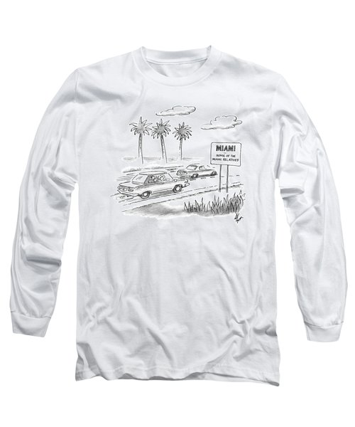 Miami:  Home Of The Miami Relatives Long Sleeve T-Shirt