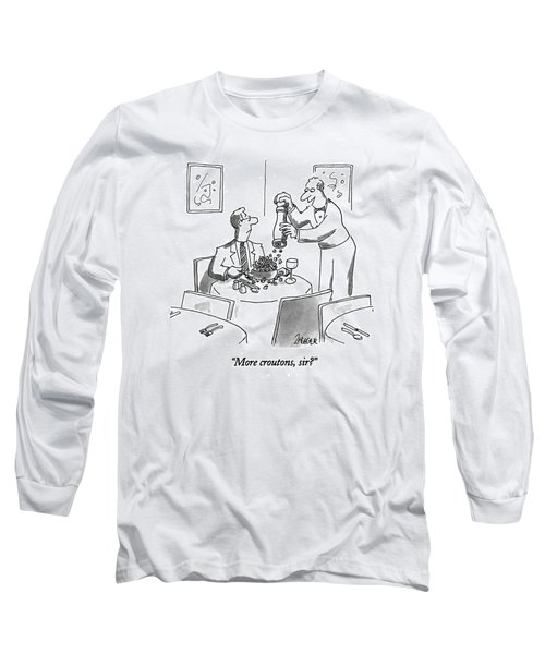 More Croutons Long Sleeve T-Shirt