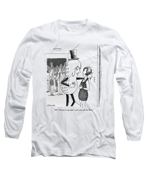 Mr. Peanut Tries To Pick Up A Woman At A Cocktail Long Sleeve T-Shirt