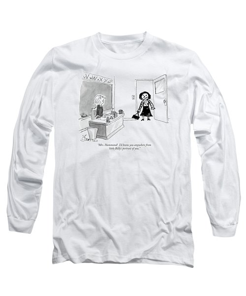Mrs. Hammond  I'd Know You Anywhere From Little Long Sleeve T-Shirt