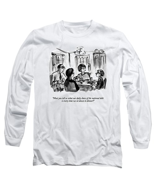 Must You Tell Us What Our Daily Share Long Sleeve T-Shirt