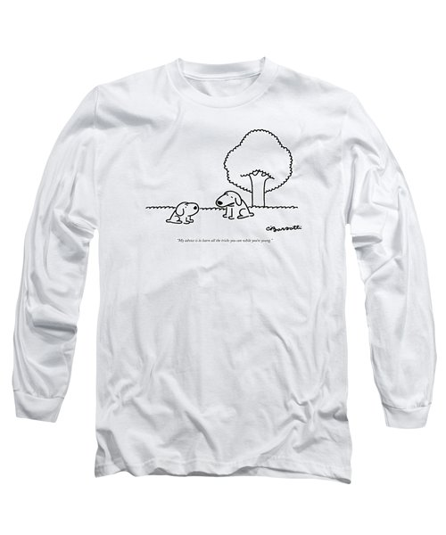 My Advice Is To Learn All The Tricks Long Sleeve T-Shirt