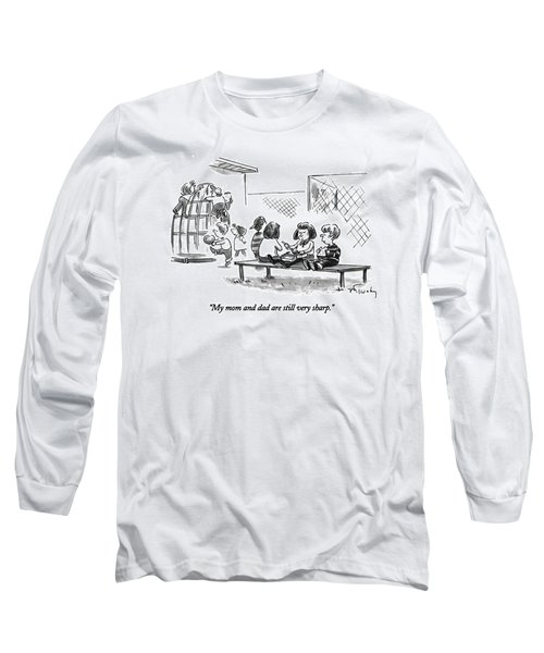 My Mom And Dad Are Still Very Sharp Long Sleeve T-Shirt
