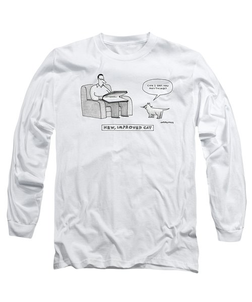 New, Improved Cat 'can I Get You Anything?' Long Sleeve T-Shirt