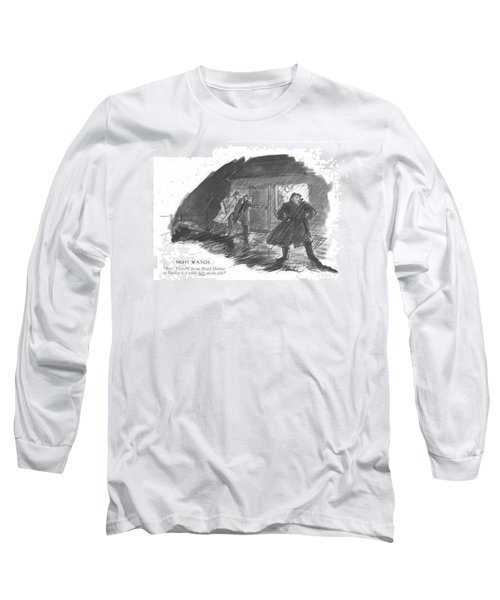 Night Watch Boy! There'll Be No Pearl Harbor Long Sleeve T-Shirt