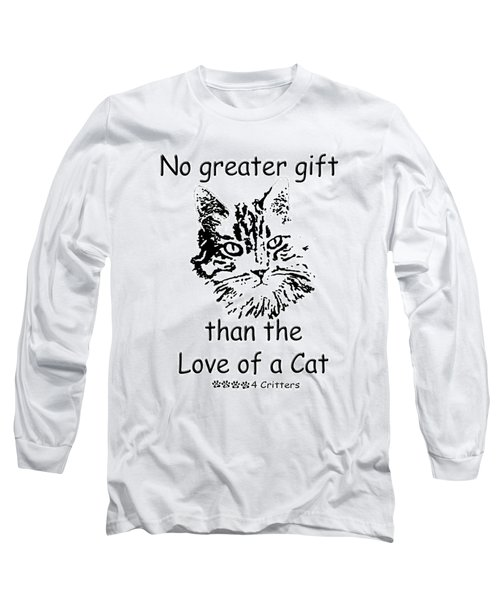 No Greater Gift Than Love Of Cat Long Sleeve T-Shirt