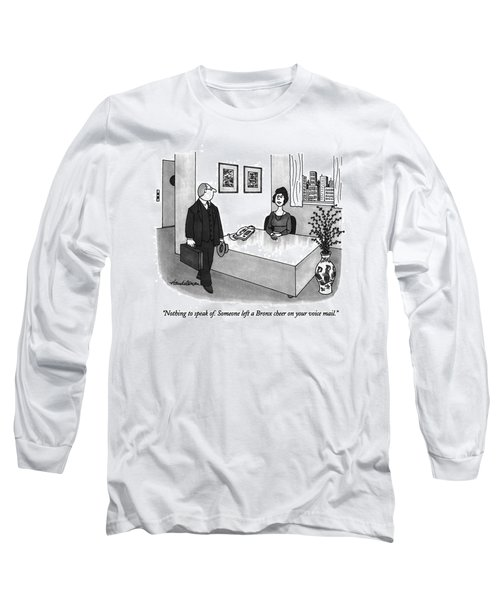 Nothing To Speak Of.  Someone Left A Bronx Cheer Long Sleeve T-Shirt