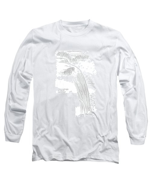Now, Don't ?ght It - Just Let Yourself Go Long Sleeve T-Shirt